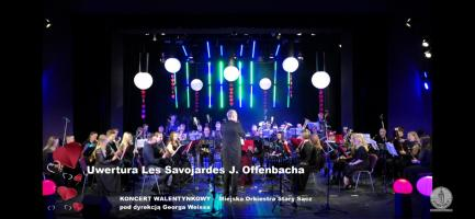 ZAPRASZAMY !!! Koncert Walentynkowy - Miejska Orkiestra Stary Sącz - Kino Sokół 14.02.2021 godz. 19:00